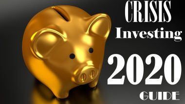Crisis Investing 2020 guide