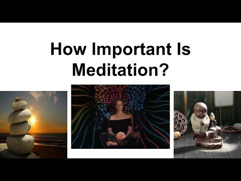 Why is meditation good for you and important