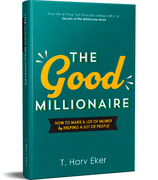 The Good Millionaire by T Harv Eker Review - Business and