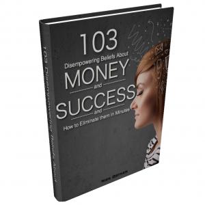 103 Disempowering Money beliefs